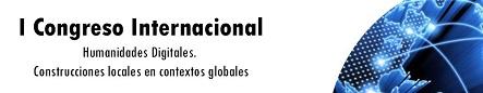 Primer Congreso Internacional de Humanidades Digitales