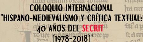 """[IIBICRIT] Coloquio Internacional """"Hispano-medievalismo y Crítica Textual: 40 años del SECRIT (1978-2018)"""